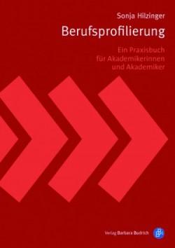 Rezension Berufsprofilierung. Ein Praxisbuch für Akademikerinnen und Akademiker